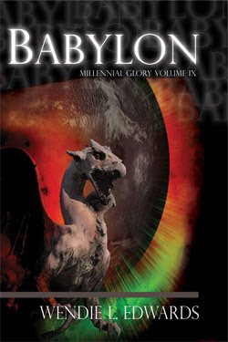 Babylon (Millennial Glory IX) by Wendie L. Edwards
