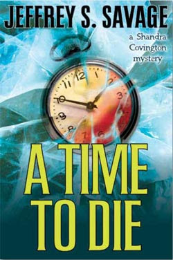 A Time to Die by Jeffrey S. Savage