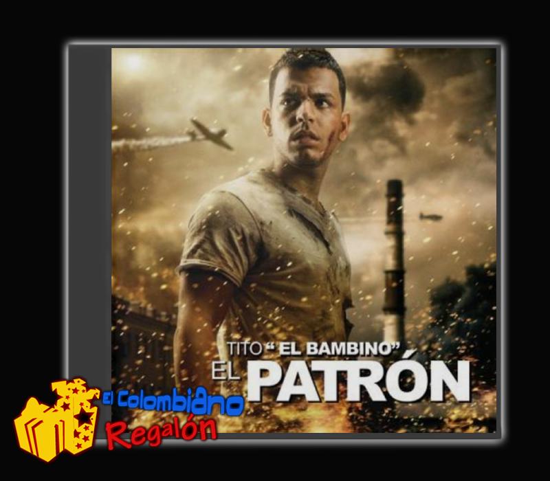 """Tito """"El Bambino"""" - El Patrón [CD Completo]"""