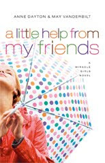 Miracle Girls #3: A Little Help from My Friends by Anne Dayton/May Vanderbilt Review