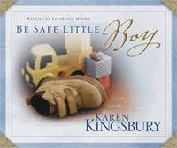 Be Safe Little Boy by Karen Kingsbury