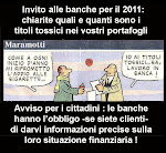 Problema di fondo  che le banche non chiariscono quali e quanti titoli tossici possiedono