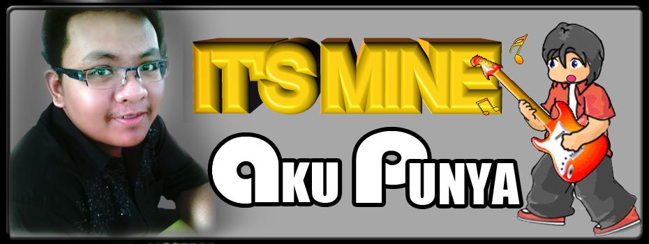 It`s Mine | Punya Aku