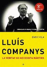 LL. Companys, la veritat no necessita màrtirs