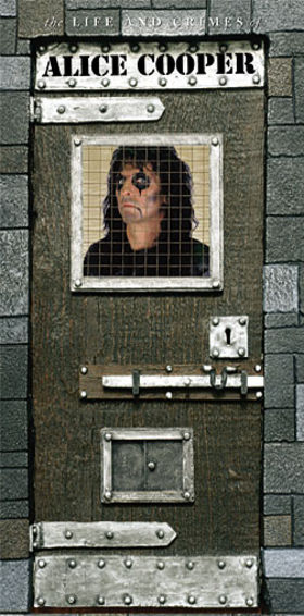 the life and crimes of alice cooper. ALICE COOPER: THE LIFE AND CRIMES OF ALICE COOPER (1999)