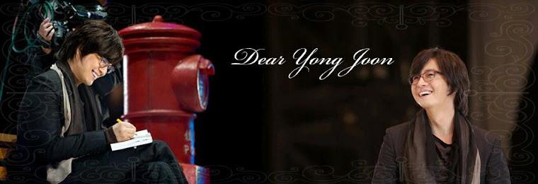 Dear Yong Joon 裴勇俊 배용준 ペ・ヨンジュン