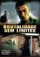 Download Baixar Filme Brutalidade Sem Limites   Dublado