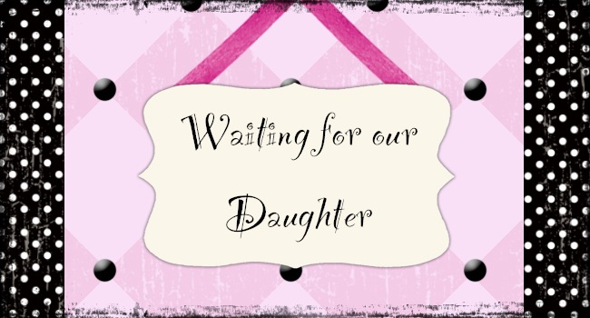 Waiting for our Daughter