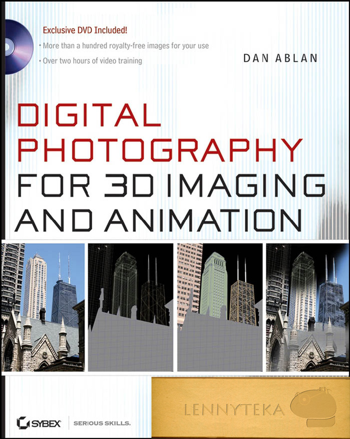 Digital Photography for 3D Imaging and Animation.