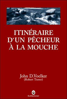 Itinéraire d'un pêcheur à la mouche de John D. Voelker gallmeister