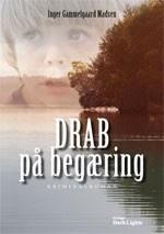 Drab på begæring af Inger Gammelgaard Madsen