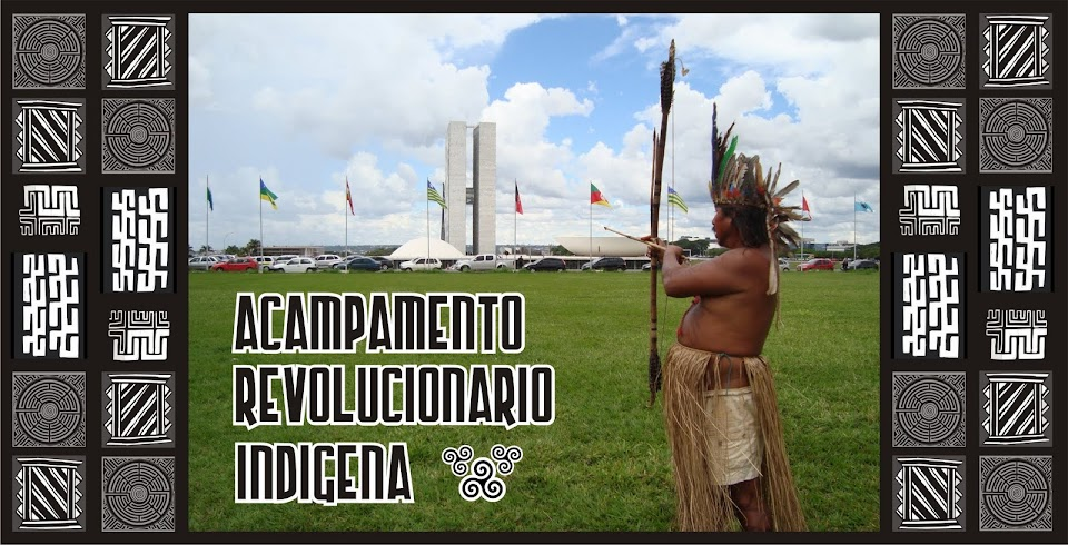 ACAMPAMENTO REVOLUCIONRIO INDGENA