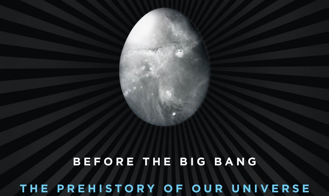 the science before the big bang Commentary: the physicist tells neil degrasse tyson what came before the big bang  a crowdsourced science fiction novel written by cnet readers.