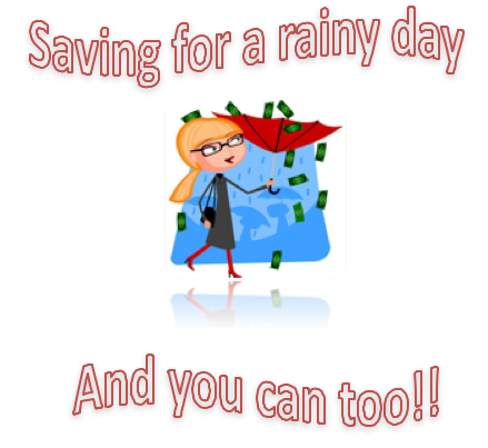 Saving for a rainy day and you can too!