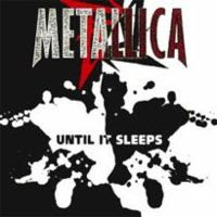 Metallica - Until it sleeps