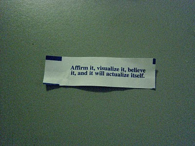 Affirm it, visualize it, believe it, and it will actualize itself.