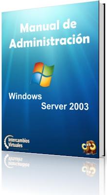Windows Server 2003: Gestión y Administración por Rafael García García