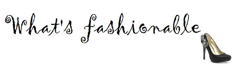 What`s fashionable