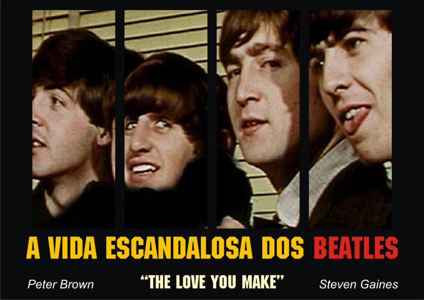A VIDA ESCANDALOSA DOS BEATLES