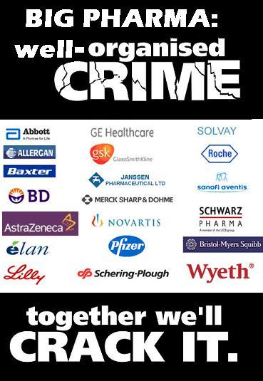http://1.bp.blogspot.com/_DnmjuQRMFfc/TC2PLP45bqI/AAAAAAAACag/nIaTwrHcwaE/s640/Big%2BPharma%2Bwell%2Borg_crime.JPG