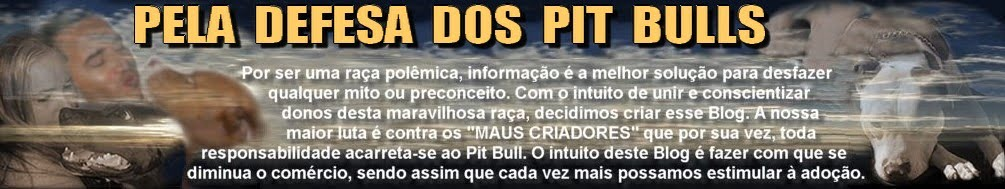 PELA DEFESA DOS PIT BULLS