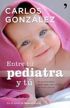 """""""Entre tu pediatra y tú""""  nou llibre del Dr. Carlos González"""