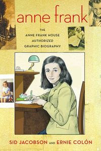 Anne Frank: The Anne Frank House Authorized Graphic Novel