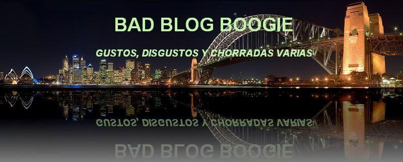 Bad Blog Boogie