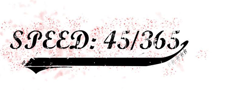 Speed: 45/365