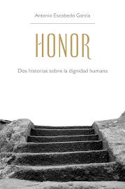 Honor.Dos historias sobre la dignidad humana