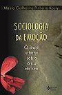 Sociologia da Emoção. O Brasil Urbano sob a Ótica do Luto. (Petrópolis, Vozes, 2003).