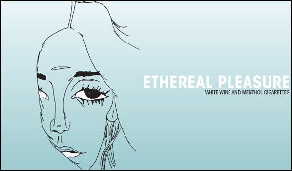 Ethereal Pleasure