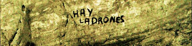 HAY LADRONES