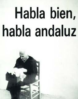 MI BLOC, QUE NO BLOG - Página 26 Aqui+se+habla+andaluz