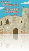 Atlas Ilustrado de la Provincia de Cáceres. Patronato de Turismo 2010
