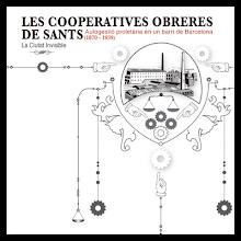 Les cooperatives obreres de Sants. Autogestió proletària en un barri de Barcelona (1870-1939)