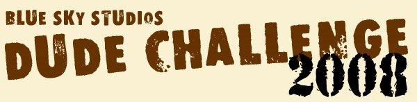 DUDE CHALLENGE  2008