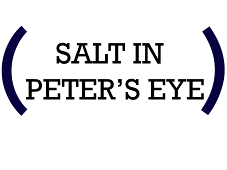 Salt in Peter's Eye