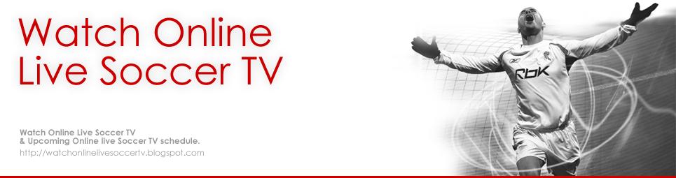 Watch Live Soccer Online TV