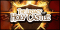 The Legacy of Holy Castle is a free Browser Based Game