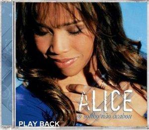 Alice - O Sonho n�o acabou - Playback