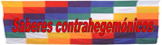 Saberes contrahegemónicos