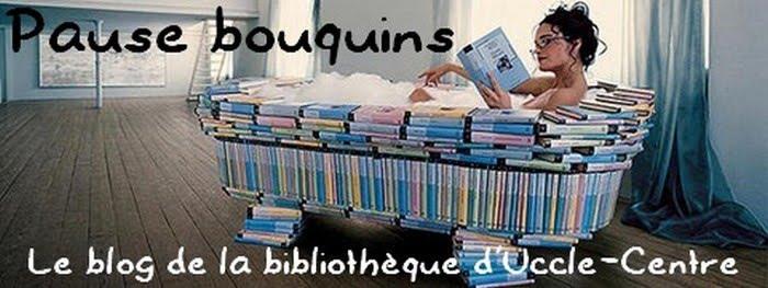 Pause bouquins Le blog de la bibliothèque d'Uccle-Centre
