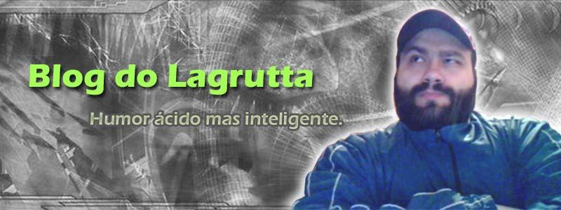 BLOG DO LAGRUTTA