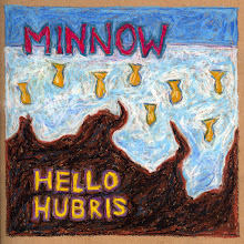 MINNOW - Hello Hubris
