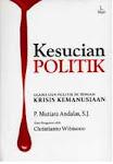 Kesucian Politik (Jakarta: Libri, 2008)