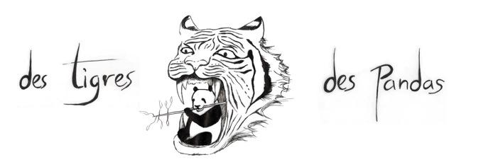des Tigres & des Pandas