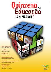 QUINZENA DA EDUCAÇÃO - De 14 a 25 Abril 2009