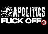 Apolitics Fuck Off!