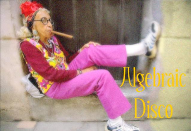Algebraic Disco